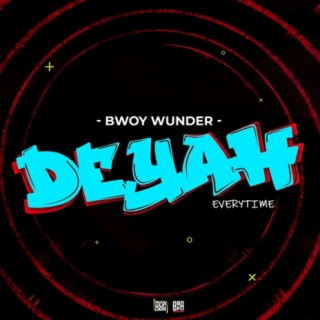 Deyah Everytime - Boomplay