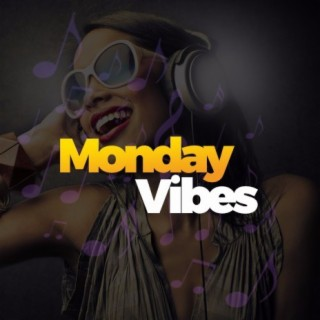 Monday Vibes - Boomplay