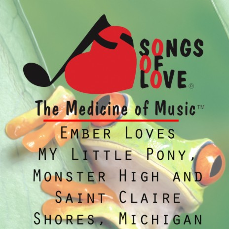 Ember Loves My Little Pony, Monster High and Saint Claire Shores, Michigan
