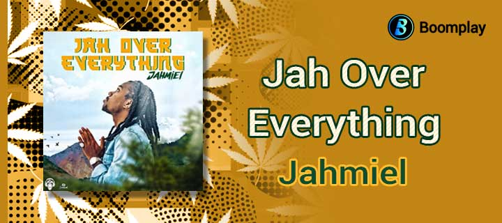 Jah Over Everything - Boomplay