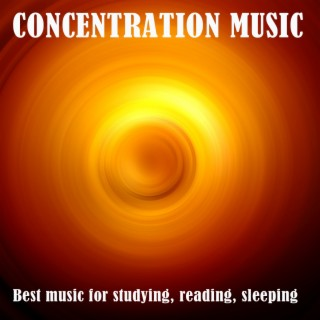 Concentration Music (Best Music for Studying, Reading, Sleeping