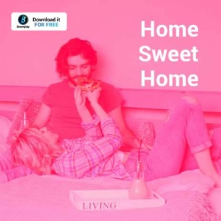 Home Sweet Home - Boomplay