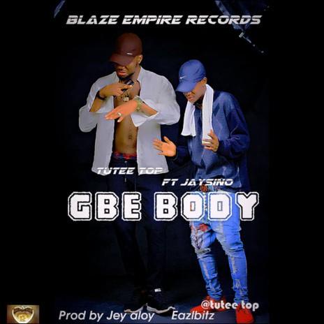 Gbe Body ft. Jaysino-Boomplay Music