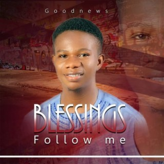 Blessings Follow Me - Boomplay