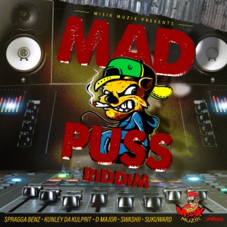 Mad Puss Riddim - Boomplay