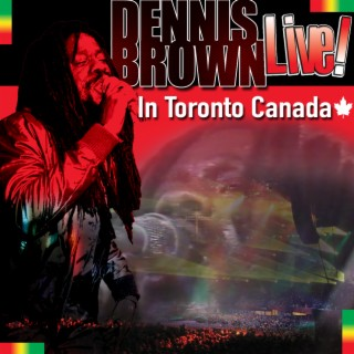 Dennis Brown Live! In Toronto Canada - Boomplay