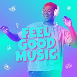Feel Good Music - Boomplay