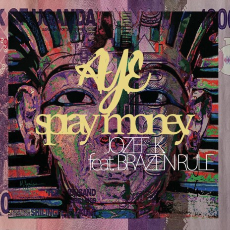 Aye Spray Money ft. Brazen Rule-Boomplay Music