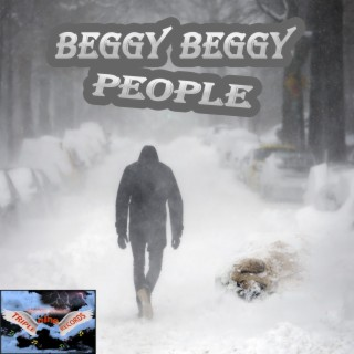 Beggy Beggy People - Boomplay