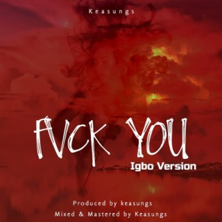 Fvck You (Igbo Version) - Boomplay