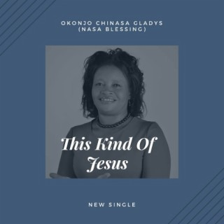 This Kind Of Jesus - Boomplay