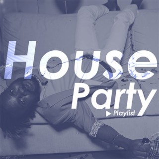 House Party-Boomplay Music