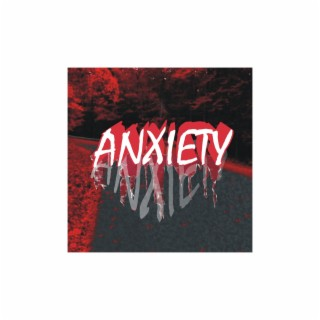 Anxiety - Boomplay