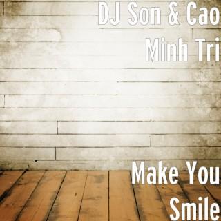 Make You Smile - Boomplay