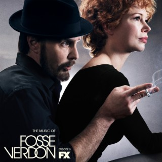 The Music of Fosse/Verdon: Episode 3 (Original Television Soundtrack) - Boomplay