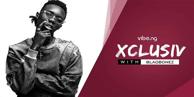 ''I Stopped Rapping And Started Making Music', Blaqbonez Tells Vibe.ng In An Exclusive Interview - Boomplay