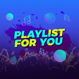 Playlist For You - Boomplay