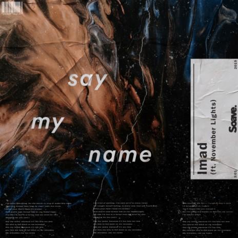 Say My Name ft. November Lights