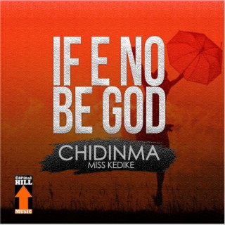 If E No Be God - Boomplay