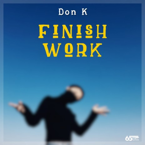 Finish Work - Listen on Boomplay For Free