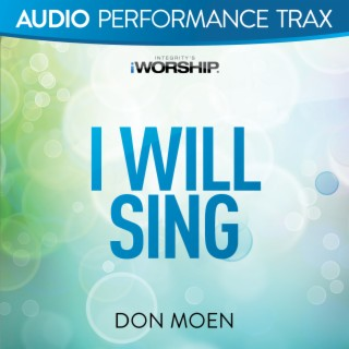 I Will Sing (Live) (Audio Performance Trax) - Boomplay