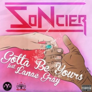 Gotta Be Yours (feat. Lanae Gray) - Boomplay