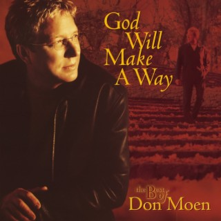 God Will Make a Way: The Best of Don Moen - Boomplay