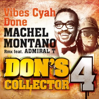 Vibes Cyah Done (Remix) (Don's Collector, Vol. 4) - Boomplay