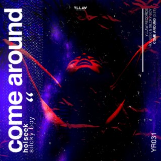 Come Around - Boomplay