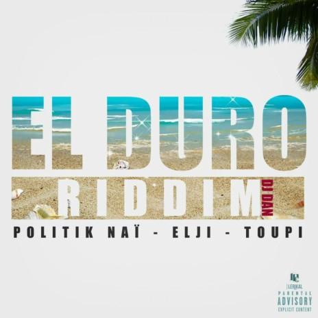 El Duro (DJ Dan Riddim) ft. Elji & Toupi