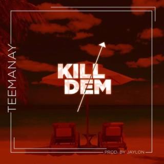Kill Dem - Boomplay