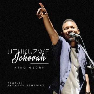 Utukuzwe Jehovah - Boomplay