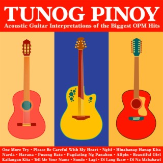 Tunog Pinoy Acoustic Guitar Interpretations Of The Biggest OPM Hits - Boomplay