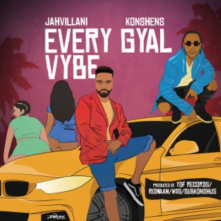 Every Gyal Vybe (feat. Konshens) - Single - Boomplay