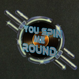 You Spin Me Round - Boomplay