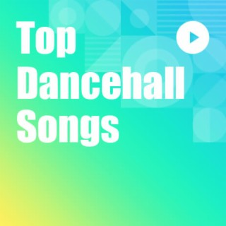 Top Dancehall Songs - Boomplay