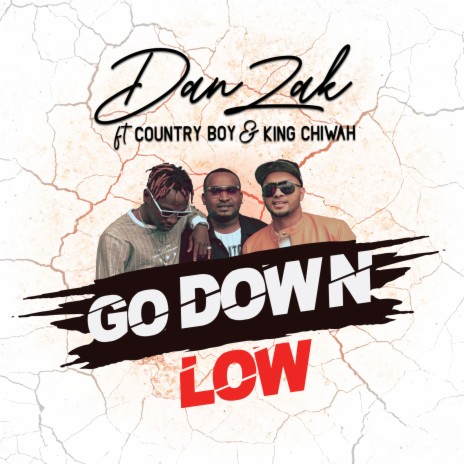 Go Down Low ft. Country Boy & King Chiwah-Boomplay Music