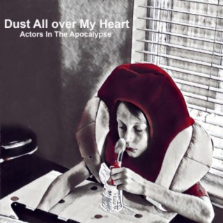 Dust All over My Heart - Boomplay