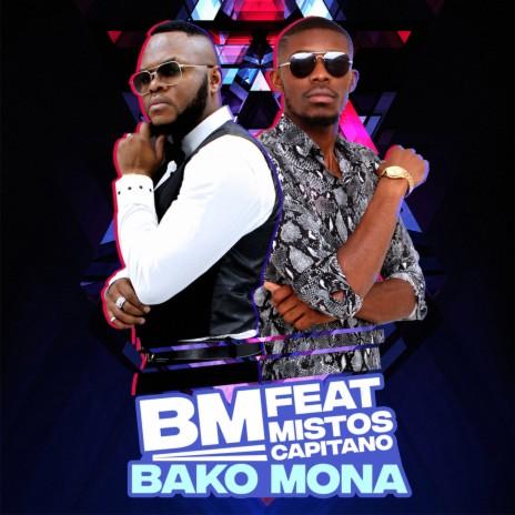 Bako Mona ft. Mistos Capitano-Boomplay Music