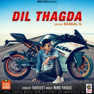 Dil Thagda - Boomplay