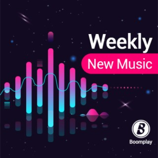 Weekly New Music - Boomplay