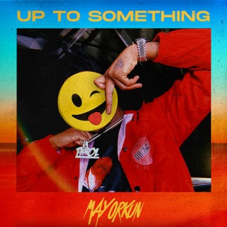Up To Something - Boomplay