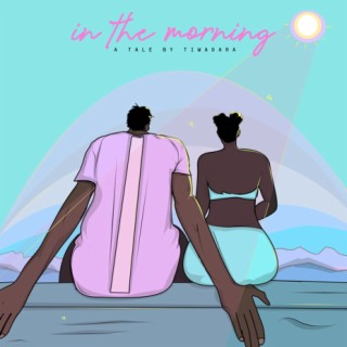 In The Morning - Listen on Boomplay For Free