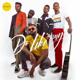 Do Like Say (Acoustic) - Boomplay