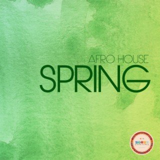 AFRO HOUSE SPRING - Boomplay