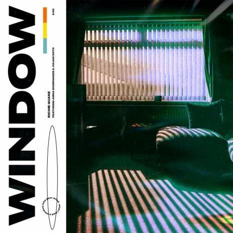 Window ft. Anna Shoemaker & Julian Soto-Boomplay Music