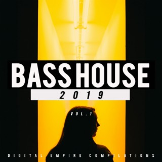 Bass House 2019, Vol.1 - Boomplay