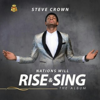 Nations Will Rise and Sing - Boomplay