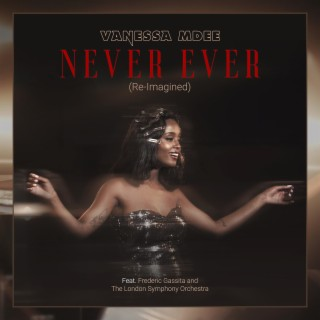 Never Ever (Re-Imagined) - Listen on Boomplay For Free