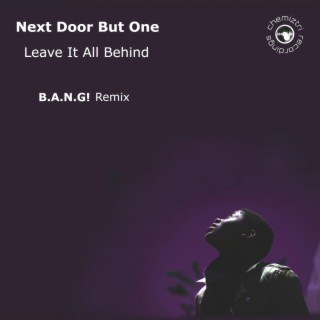 Leave It All Behind (B.A.N.G! remix)